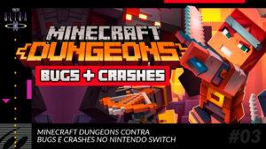 Minecraft Dungeons contra bugs e crashes no Nintendo Switch
