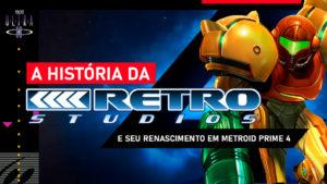 A história da RETRO STUDIOS e seu renascimento em METROID PRIME 4