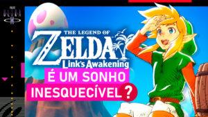 Legend of Zelda: Link's Awakening é um sonho inesquecível?