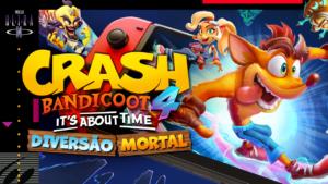 Crash Bandicoot 4 It's About Time é diversão mortal no seu Nintendo Switch