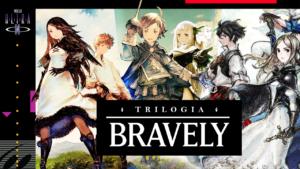 TRILOGIA BRAVELY: Bravely Default, Bravely Second e Bravely Default II